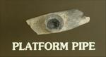 Platform Pipe