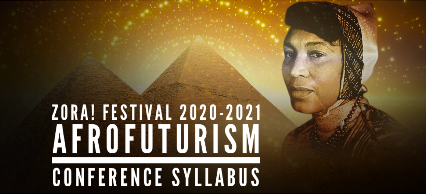 ZORA! Festival Academic Conference: 2020-2021 Afrofuturism Syllabus