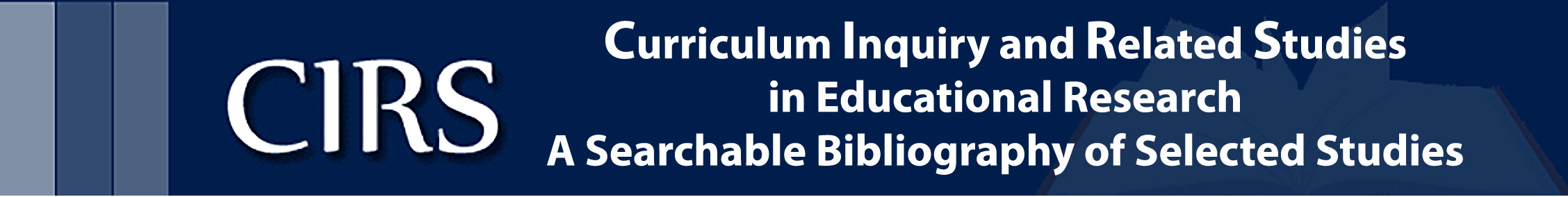 CIRS: Curriculum Inquiry and Related Studies from Educational Research: A Searchable Bibliography of Selected Studies