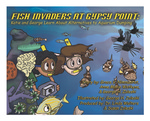 Fish Invaders at Gypsy Point: Katie and George Learn About Alternatives to Aquarium Dumping by Grace V. Nimnualrat, Anne Marie Wotkyns, George H. Zaleski, Linda Walters, and Susan Zaleski