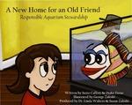 A new home for an old friend : responsible aquarium stewardship