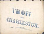 I'm off for Charleston.