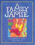 A Family for Jamie: An Adoption Story