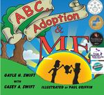 ABC, Adoption & Me by Gayle H. Swift and Casey Anne Swift