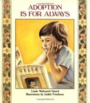 Adoption is for Always by Linda Walvoord and Judith Friedman