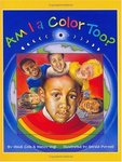 Am I a Color Too? by Heidi Cole and Nancy Vogl