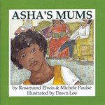 Asha's Mums by Rosamund Elwin and Michele Paulse