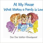 At My House What Makes a Family Is Love by Dee Dee Walter