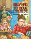 Billy Had to Move: A Foster Care Story by Theresa Ann Fraser