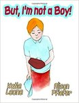 But, I'm Not a Boy by Katie Leone