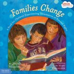 Families Change: A Book for Children Experiencing Termination of Parental Rights by Julie Nelson