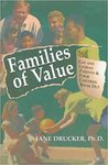 Families of Value: Gay and Lesbian Parents and Their Children Speak Out by Jane Drucker