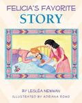Felicia's Favorite Story by Lesléa Newman