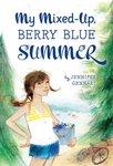 My Mixed-Up Berry Blue Summer by Jennifer Gennari