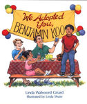 We Adopted You, Benjamin Koo by Linda Walvoord