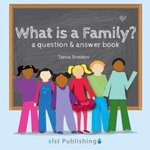 What is a Family? A Question & Answer Book