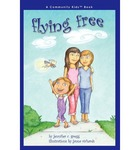 Flying Free by Jennifer C. Gregg