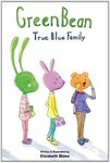GreenBean: True Blue Family by Elizabeth Blake