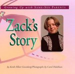 Zack's Story: Growing Up with Same-Sex Parents by Keith Elliot Greenberg
