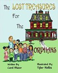 The Lost Treasures for the Orphans by Carol Blazer