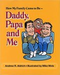 How My Family Came to Be: Daddy, Papa and Me