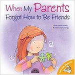 When My Parents Forgot How to Be Friends (Let's Talk About It!) by Jennifer Moore-Mallinos