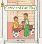 Carrie and Carl Play: A Flip-Flap Book by Lois T. Smith