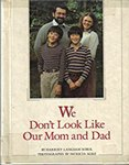 We Don't Look Like Our Mom and Dad by Harriet Langsam Sobol