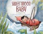 Sweet Moon Baby by Karen Henry Clark