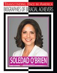 Soledad O'Brien (Biogrpahies of Biracial Achievers)