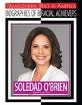 Soledad O'Brien (Biogrpahies of Biracial Achievers) by David Robson