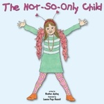 The Not-So-Only Child by Heather Jopling