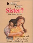 Is That Your Sister?: A True Story of Adoption