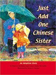 Just Add One Chinese Sister: An Adoption Story