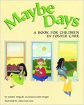 Maybe Days: A Book for Children in Foster Care by Jennifer Wilgocki and Marcia Kahn Wright