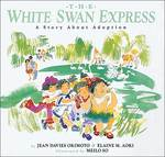 The White Swan Express by Elaine M. Aoki and Jean Davies Okimoto