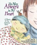 You Were Always in My Heart: A Shaoey & Dot Adoption Story by Mary Beth Chapman and Steven Curtis Chapman