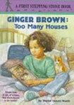 Ginger Brown: Too Many Houses
