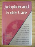 Adoption and Foster Care by Kathlyn Gay