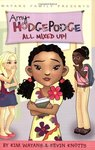 All Mixed Up! (Amy Hodgepodge, #1) by Kim Wayans and Kevin Knotts