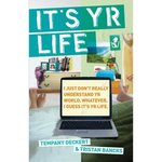 It's yr Life by Tempany Deckert and Tristan Bancks