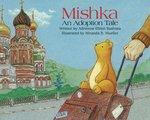 Mishka: An Adoption Tale by Adrienne Ehlert Bashista
