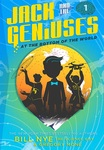 At the Bottom of the World (Jack and the Geniuses Series #1) by Bill Nye and Gregory Mone