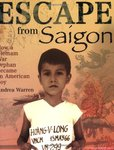 Escape from Saigon: How a Vietnam War Orphan Became an American Boy by Andrea Warren