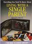 Everything You Need To Know About Living With A Single Parent by Richard E. Mancini