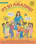 It's So Amazing!: A Book About Eggs, Sperm, Birth, Babies, and Families by Robbie H. Harris