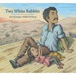 Two White Rabbits by Jairo Buitrago and Elisa Amado