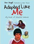 Adopted like Me: My Book of Adopted Heroes by Ann Angel