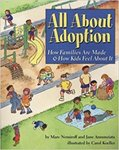 All About Adoption: How Families are Made & How Kids Feel About It by Marc. A. Nemiroff and Jane Annunziata