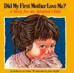 Did My First Mother Love me?: A Story for an Adopted Child